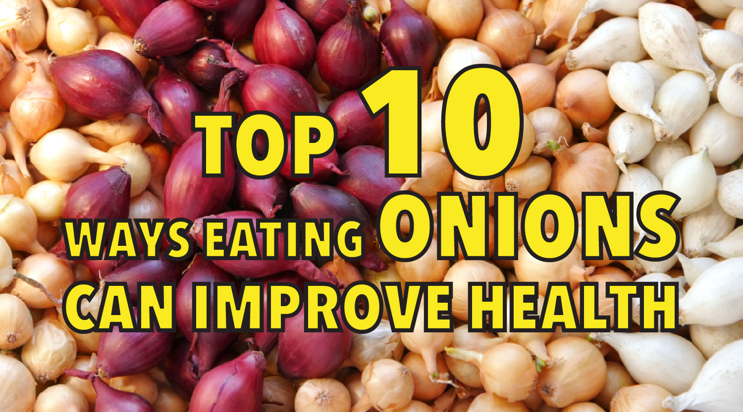 Top 10 ways eating onions can improve health-01