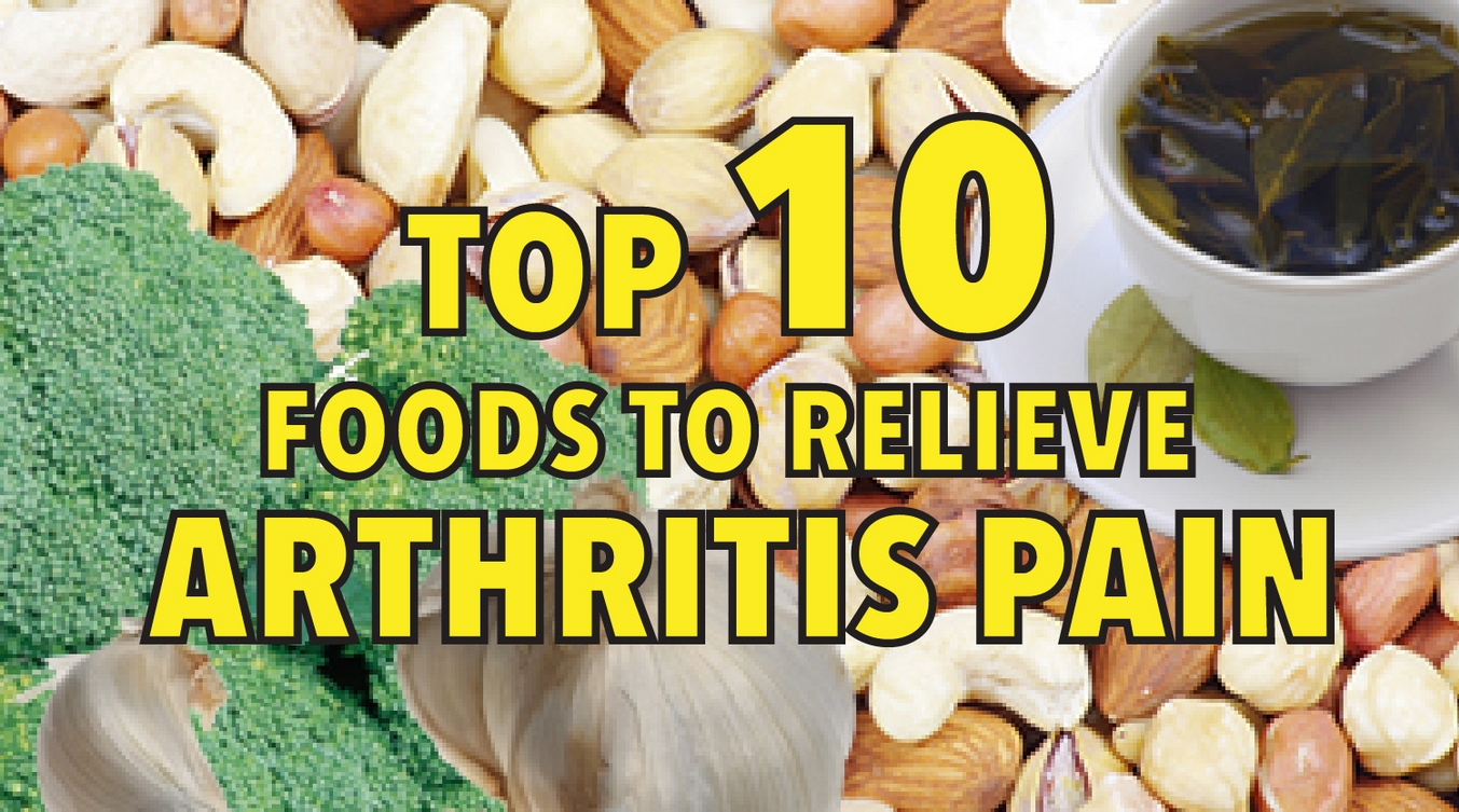 Top 10 foods to relieve arthritis pain