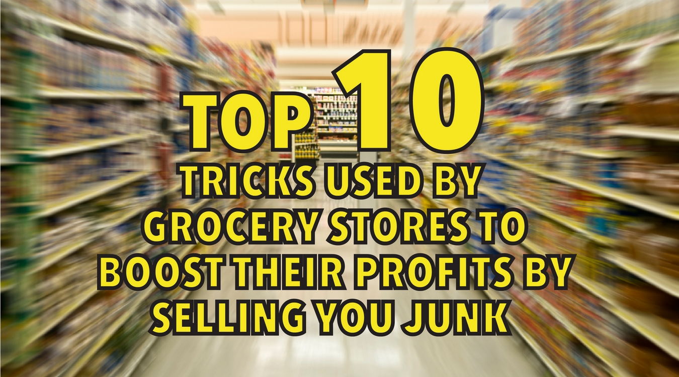 top 10 tricks used by grocery stores to boost their. Black Bedroom Furniture Sets. Home Design Ideas