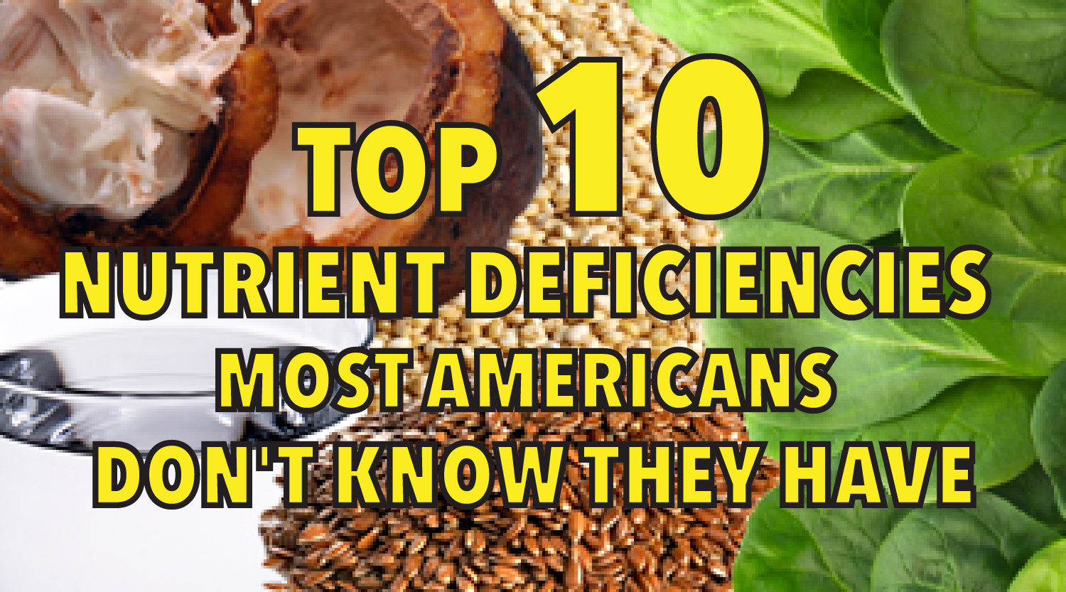 Top 10 nutrient deficiencies most Americans don't know they have