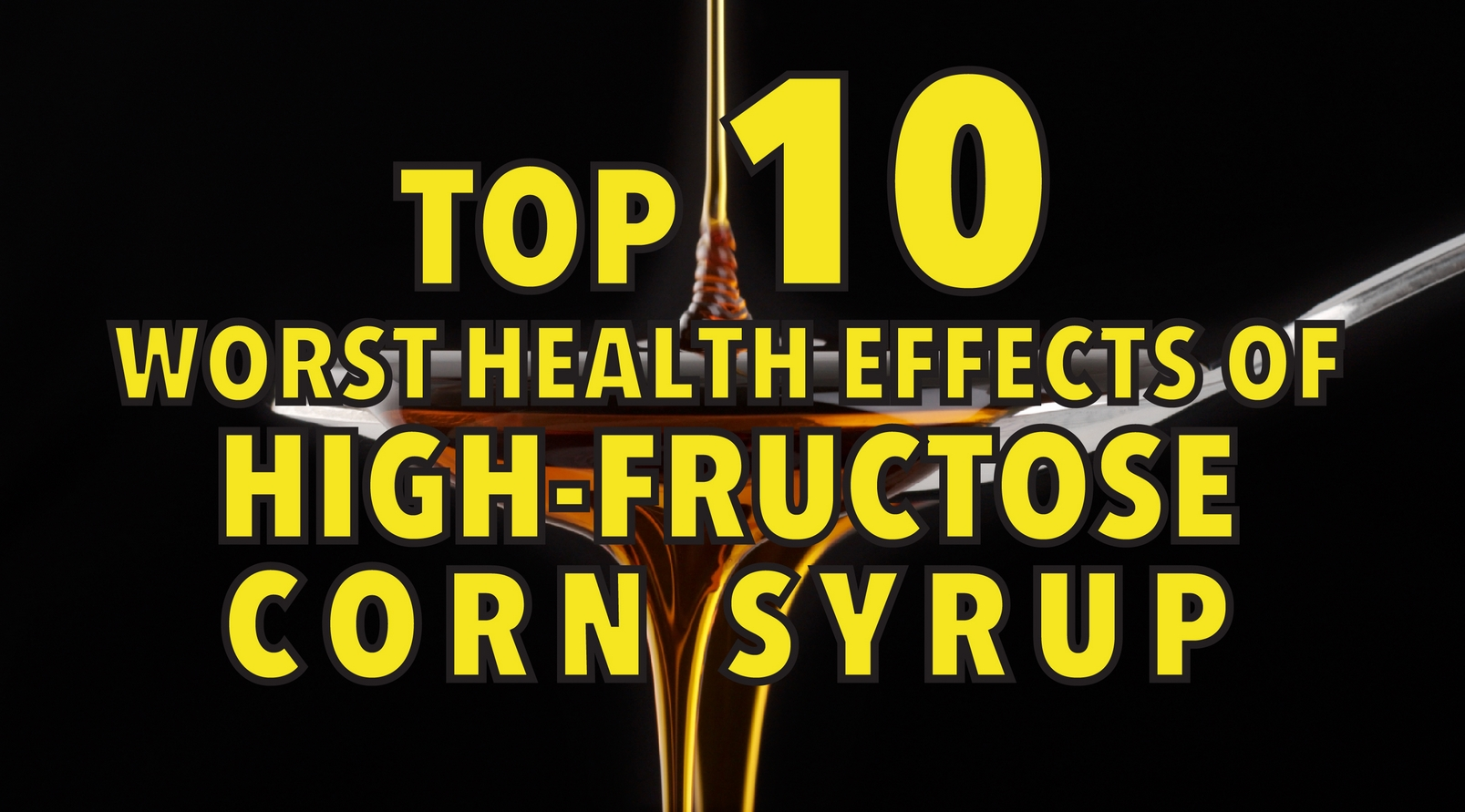Top 10 worst health effects of high-fructose corn syrup-01
