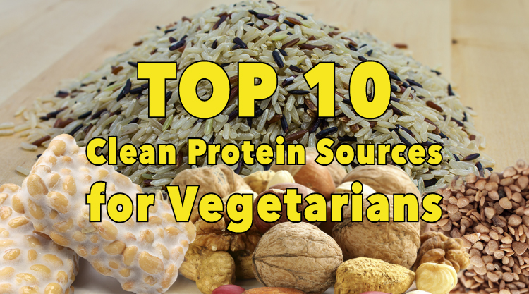 Top 10 clean protein sources for vegetarians