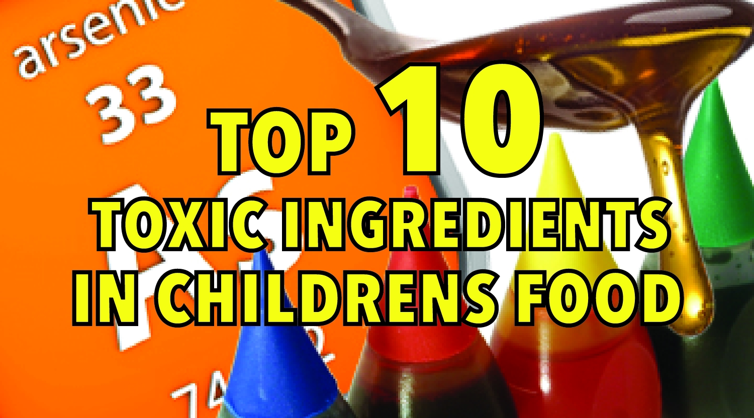 Top 10 toxic ingredients in children's food